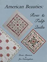 American Beauties: Rose and Tulip Quilts 0891459375 Book Cover