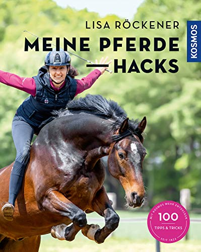 Meine Pferde Hacks: 100 Tipps & Tricks