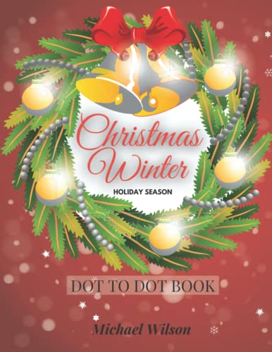 Compare Textbook Prices for Christmas Winter Holiday Season Dot to Dot Book: Large Print Christmas Dot to Dots For Adults and Kids  ISBN 9798495857308 by Wilson, Michael