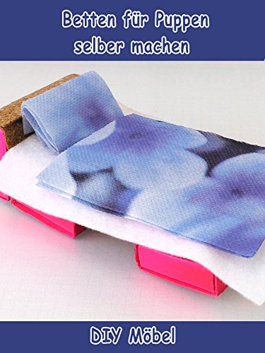 Betten für Puppen selber machen - DIY Möbel