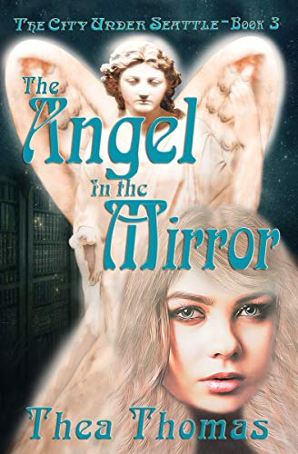 The Angel in the Mirror: The City Under Seattle (English Edition)