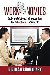 Work-O-Nomics: Exploring relationship between boss and subordinate in work life Paperback