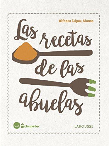 Las recetas de las abuelas (LAROUSSE - Libros Ilustrados ...