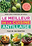 Le meilleur de la cuisine antillaise - Plus de 200 recettes