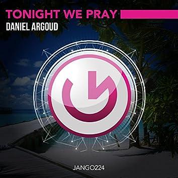 Tonight We Pray (Deep Club Mix)