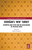 Erdogan's 'New' Turkey: Attempted Coup d'etat and the Acceleration of Political Crisis: Attempted Coup d'État and the Acceleration of Political Crisis ... Studies in Middle Eastern Politics, Band 99) - Nikos Christofis