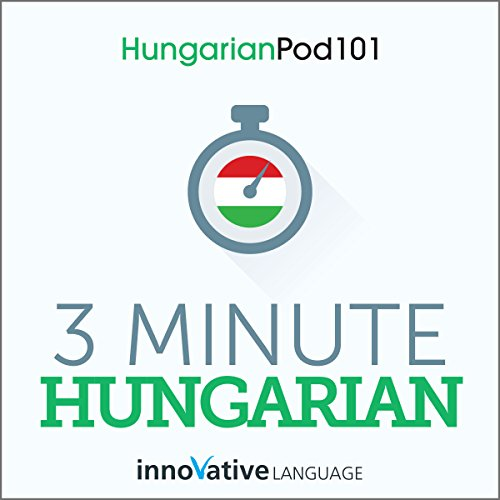 3-Minute Hungarian - 25 Lesson Series Audiobook cover art