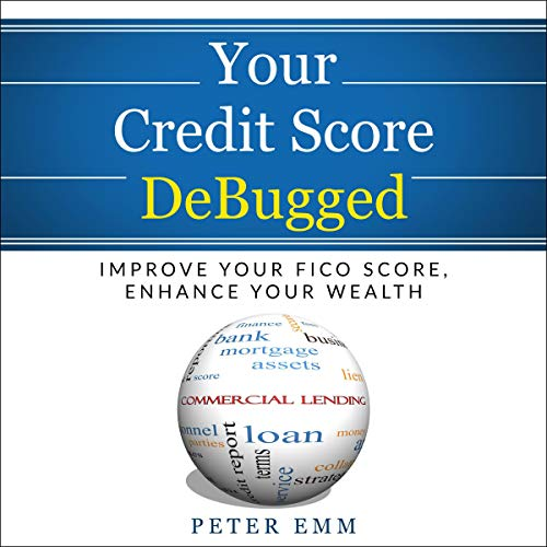 Your Credit Score DeBugged: Improve Your Fico Score, Enhance Your Wealth Titelbild