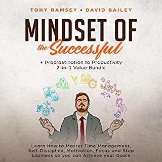 Mindset of the Successful + Procrastination to Productivity 2-in-1 Value Bundle: Learn How to Master Time Management, Self-Discipline, Motivation,Focus and Stop Laziness so you can Achieve your Goals audiobook cover art