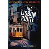 The Lisbon Route: Entry and Escape in Nazi Europe (English Edition)