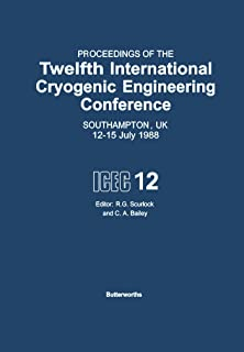 Proceedings of the Twelfth International Cryogenic Engineering Conference Southampton, UK, 12–15 July 1988: Conference Proceedings