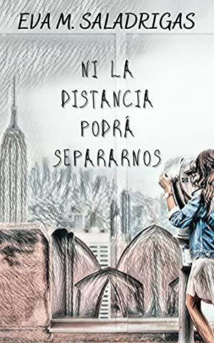 Ni la distancia podrá separarnos de Eva M. Saladrigas