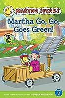 Martha Speaks: Martha Go, Go, Goes Green! (Reader)