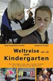 Weltreise statt Kindergarten: Eine Radreise mit...