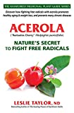 Acerola: Nature's Secret to Fight Free Radicals (The Rainf
