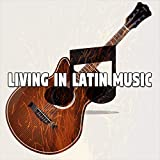 Living In Latin Music