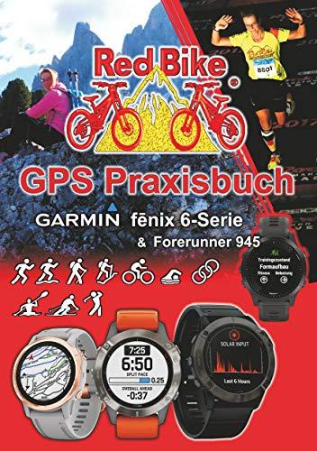 GPS Praxisbuch Garmin fenix 6 -Serie/ Forerunner 945: Funktionen, Einstellungen & Navigation (GPS Praxisbuch-Reihe von Red Bike 24)
