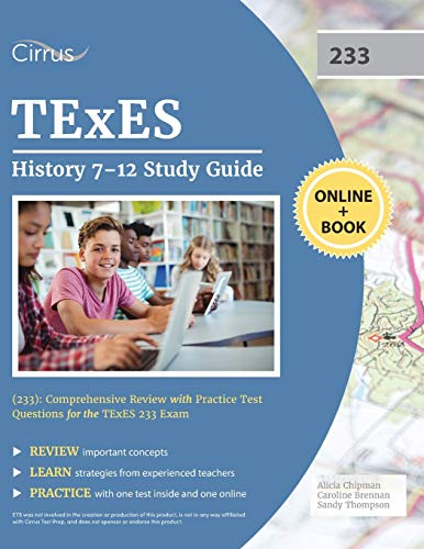 Compare Textbook Prices for TExES History 7-12 Study Guide 233: Comprehensive Review with Practice Test Questions for the TExES 233 Exam  ISBN 9781635308822 by Cirrus