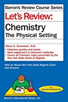 Let's Review Chemistry: The Physical Setting (Barron's Regents NY)