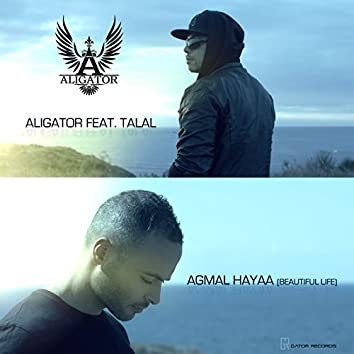 Agmal Hayaa (Beautiful Life) [feat. Talal]