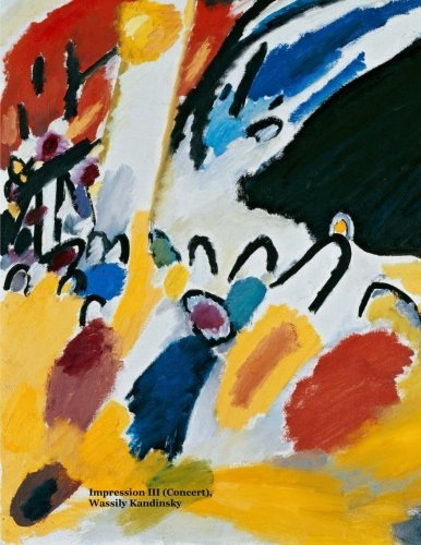 Impression III (Concert): Wassily Kandinsky, graph /grid paper journal ( notebook, composition book) 120 pages, 8.5 x 11 inches (21.59 x 27.94 centimeters). Laminated