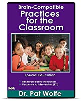 Brain-compatible Practices for the Classroom: Special Education K-12 [DVD]