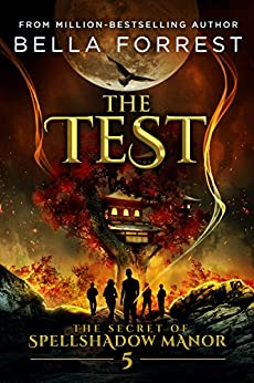 The Secret of Spellshadow Manor 5: The Test by [Bella Forrest]