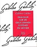 Dialogue sur les deux grands systèmes du monde - Seuil - 09/09/1992
