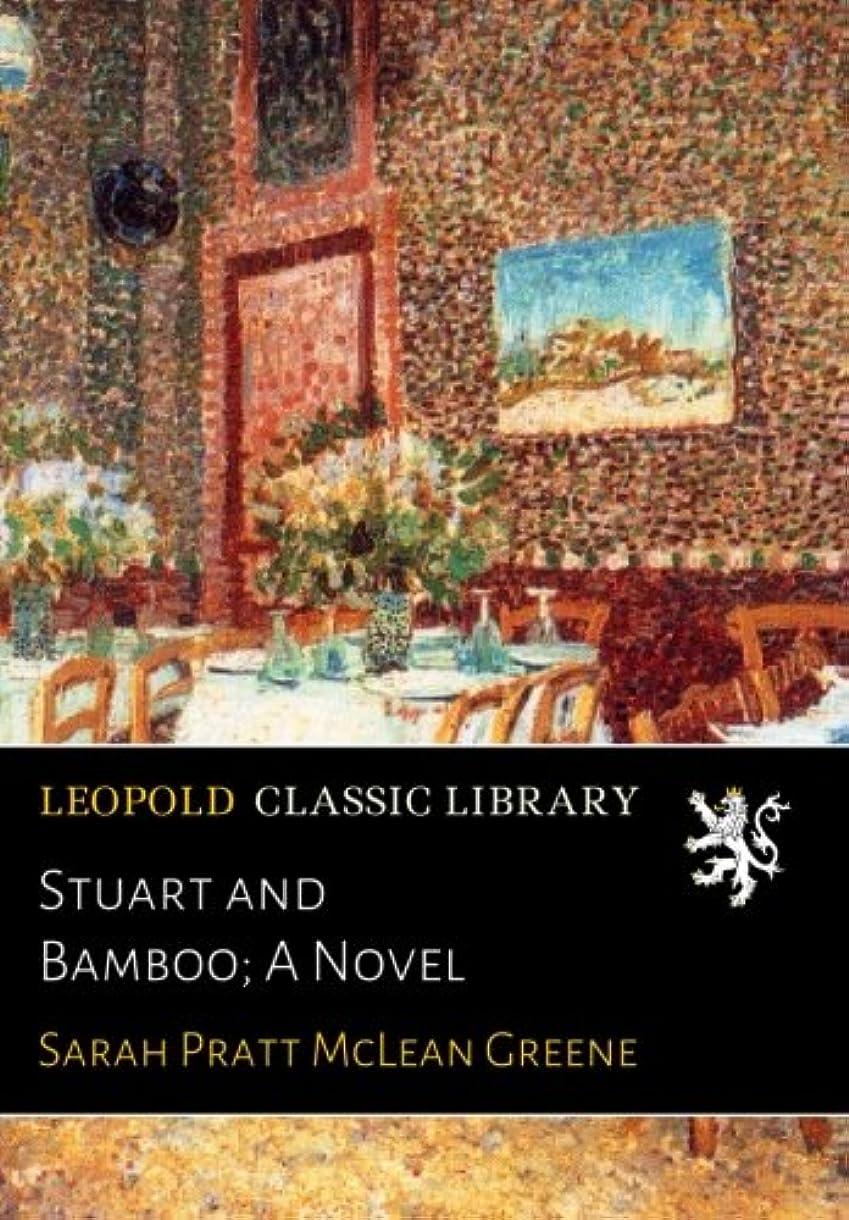甘味マカダム動脈Stuart and Bamboo; A Novel