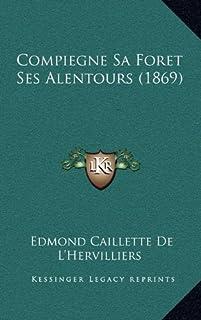 Compiegne Sa Foret Ses Alentours (1869)