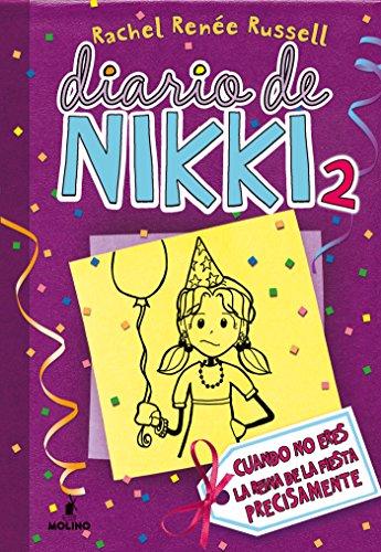 Diario de Nikki #2. Crónicas de una chica que no es precisamente la reina de la fiesta: Cuando no eres la reina de la fiesta precisamente