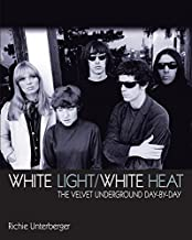 White Light/White Heat: The Velvet Underground day-by-day (Genuine Jawbone Books)