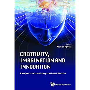 Creativity, Imagination And Innovation Perspectives And Inspirational Stories
