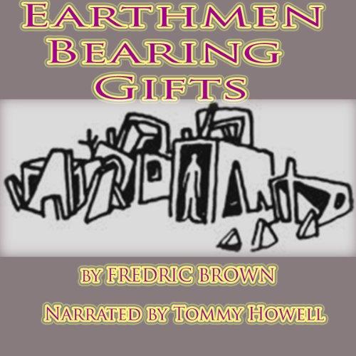 Earthmen Bearing Gifts audiobook cover art