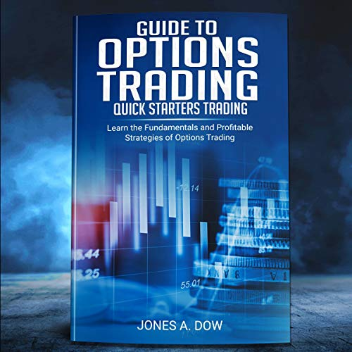 Guide to Options Trading: Quick Starters Trading audiobook cover art
