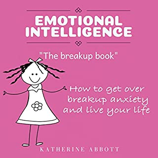 """Emotional Intelligence: """"The Breakup Book"""" How to Get over Breakup Anxiety and Live Your Life cover art"""