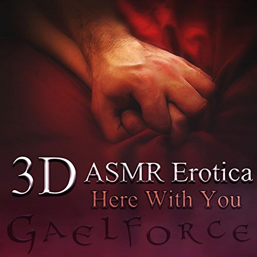3-D Erotic ASMR: Here with You audiobook cover art