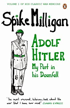 Adolf Hitler  My Part in his Downfall  Milligan Memoirs Book 1
