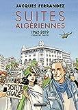 Suites Algériennes : Tome 1 - 1962-2019