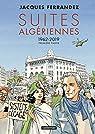Suites algériennes, tome 1 : 1962-2019 par Ferrandez
