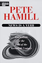 表紙: News Is a Verb: Journalism at the End of the Twentieth Century (English Edition) | Pete Hamill