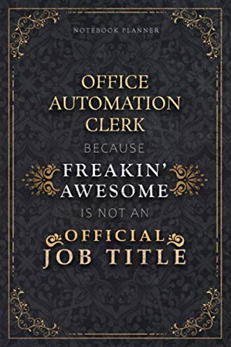 Compare Textbook Prices for Notebook Planner Office Automation Clerk Because Freakin' Awesome Is Not An Official Job Title Luxury Cover: Personal Budget, 5.24 x 22.86 cm, Budget, ... Pages, 6x9 inch, A5, Schedule, Monthly, Life  ISBN 9798733588025 by Wilkerson, Ann