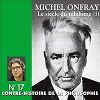 Le siècle du nihilisme 1 livre audio