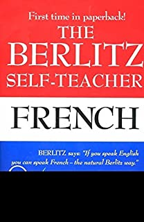 The Berlitz Self-Teacher - French: A Unique Home-Study Method Developed by the Famous Berlitz Schools of Language