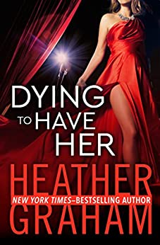 Dying to Have Her (Valentine Valley Book 2) by [Heather Graham]