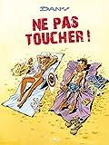 Les Blagues de Dany T01 - Ne pas toucher!