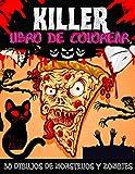 Libro de colorear KILLER: 30 DIBUJOS DE MONSTRUOS Y ZOMBIES