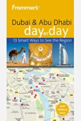 Frommer's Dubai and Abu Dhabi Day by Day (Frommer's Day by Day - Pocket) Paperback