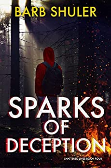 Sparks Of Deception (Shattered Lives Book 4) by [Barb  Shuler]