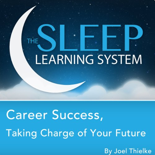 Career Success, Taking Charge of Your Future, Guided Meditation and Affirmations audiobook cover art